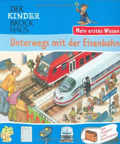 9783765317859: Der Kinder Brockhaus. Unterwegs mit der Eisenbahn: Mein erstes Wissen