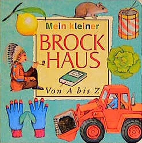 9783765326011: (Brockhaus) Mein kleiner Brockhaus, Von A bis Z
