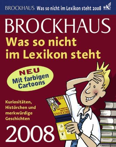 9783765331817: Brockhaus Kalender - Was so nicht im Lexikon steht 2008: Kuriositäten, Histörchen und Geschichten