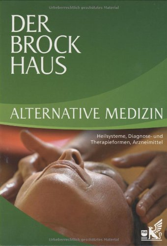 9783765332913: Der Brockhaus Alternative Medizin: Heilsysteme, Diagnose- und Therapieformen, Arzneimittel