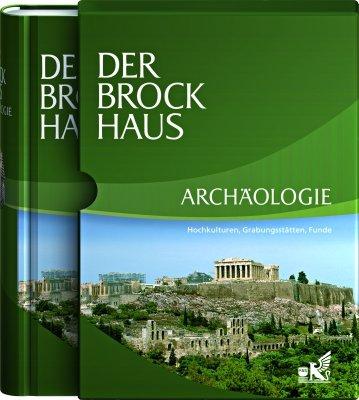 9783765333217: Der Brockhaus Archäologie: Hochkulturen, Grabungsstätten, Funde