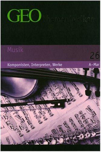 9783765394560: GEO Themenlexikon 26 Musik: Komponisten, Interpreten, Werke