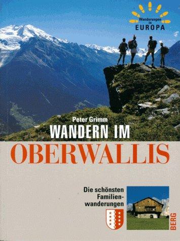 9783765411069: Wandern im Wallis. Die schönsten Familienwanderungen