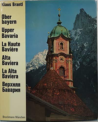 La Alta/Alta Baviera/La Haute Baviere/Upple Bavaria/ Ober Bayern: Brantl, Klaus...