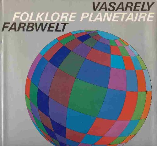 Farbwelt = Folklore planétaire = Planetary folklore.: VASARELY, Victor: