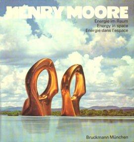 Henry Moore: Energie im Raum / Energy: Moore, Henry &
