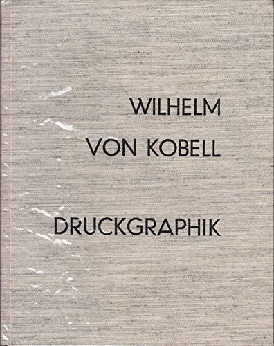Wilhelm von Kobell: Druckgraphik : Studien zur Radierung u. Aquatinta mit krit. Verz (Bruckmanns ...