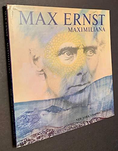 Max Ernst : Maximiliana - Die widerrechtliche: Schamoni, Peter: