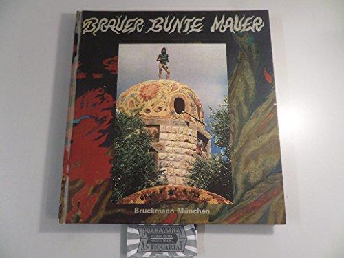 Bunte Mauer = Varicoloured wall = Le: Brauer, Arik