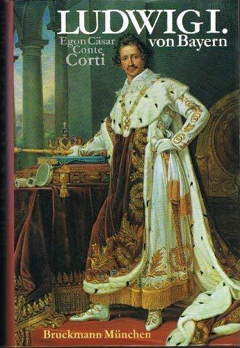 Ludwig I. von Bayern (German Edition): Corti, Egon Caesar
