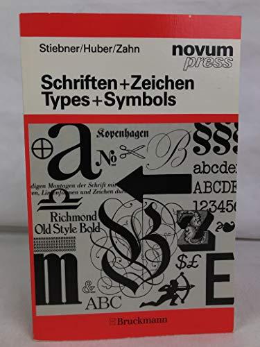 Schriften + Zeichen /Types + Symbols. Ein: Stiebner, Erhardt D,