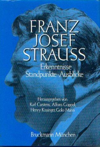 9783765420009: Franz Josef Strauss: Erkenntnisse, Standpunkte, Ausblicke