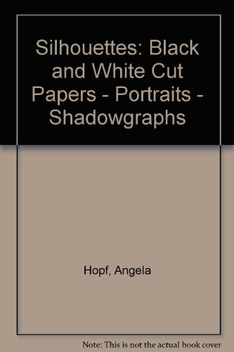 9783765420801: Silhouettes: Black and White Cut Papers - Portraits - Shadowgraphs