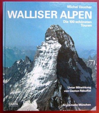 9783765421242: Walliser Alpen. Die 100 schönsten Touren