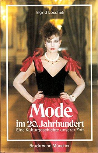 9783765421617: Mode im 20. Jahrhundert. Eine Kulturgeschichte unserer Zeit