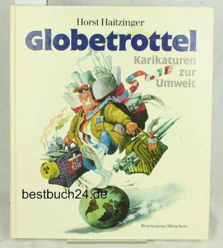 Globetrottel. Karikaturen zur Umwelt: Horst Haitzinger