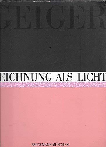 9783765423123: Geiger. Zeichnung als Licht.