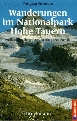 9783765425585: Wanderungen im Nationalpark Hohe Tauern. Ausflüge und Bergtouren für die ganze Familie