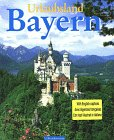 Urlaubsland Bayern. Dt. /Engl. /Franz. /Ital.: Rudolf von Bitter