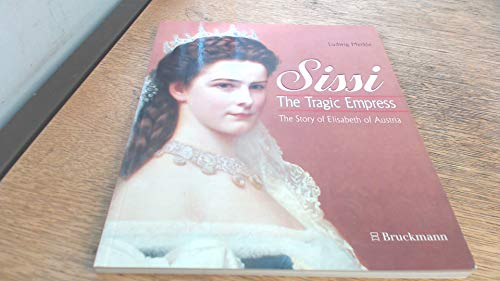 9783765428579: Sissi - The Tragic Empress: Story of Elisabeth of Austria