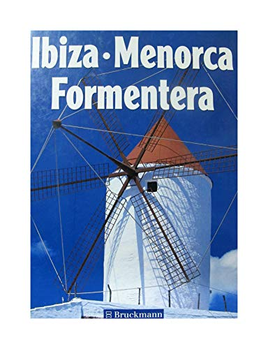 Ibiza - Menorca - Formentera.: Berg, Wolfhart; Liese,