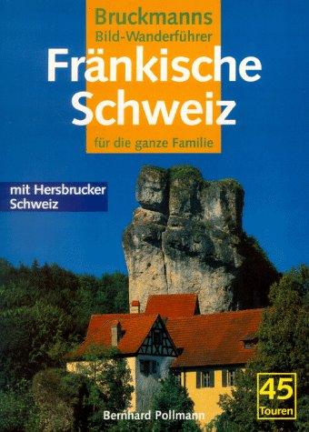 9783765430558: Fränkische Schweiz mit Hersbrucker Schweiz. Für die ganze Familie - 45 Touren
