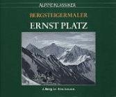 9783765430633: Bergsteigermaler Ernst Platz