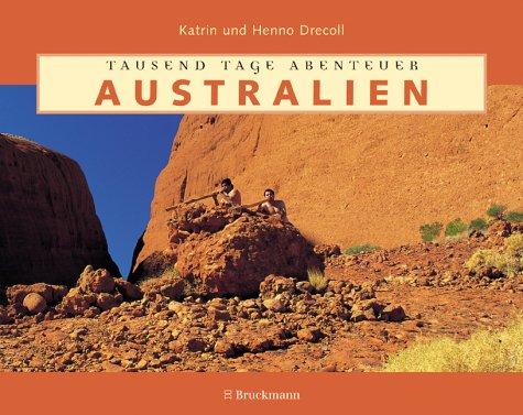 9783765435423: Australien. Tausend Tage Abenteuer.