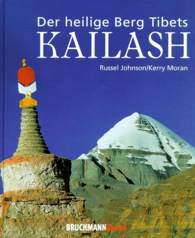 Kailash. Der heilige Berg Tibets. (9783765437663) by Russel Johnson; Kerry Moran