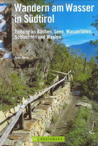 9783765439070: Wandern am Wasser in Südtirol: 40 Genusswanderungen entlang an Bächen, Seen, Wasserfällen, Schluchten und Waalen