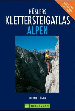 9783765439315: Hüslers Klettersteig Atlas Alpen