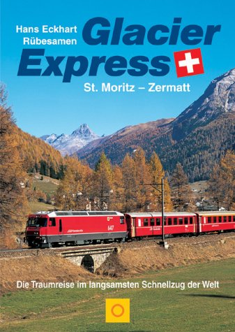 9783765440069: Glacier Express, Sonderausgabe