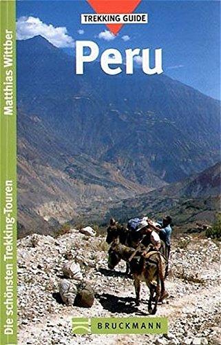 Peru. Die schönsten Trekking-Touren von Matthias Wittber: Matthias Wittber
