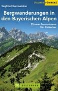 9783765441165: Bergwanderungen in den bayerischen Alpen. 55 neue Genusstouren für Entdecker