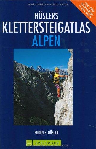 9783765442131: Hüslers Klettersteigatlas Alpen. Über 880 Klettersteige in den Alpen