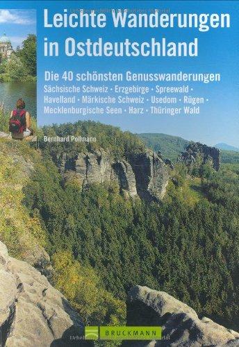 9783765442803: Leichte Wanderungen in Ostdeutschland: Die 40 schönsten Genusswanderungen Sächsische Schweiz, Erzgebirge, Spreewald, Havelland, Märkische Schweiz. Seen, Usedom, Rügen, Harz, Thüringer Wald