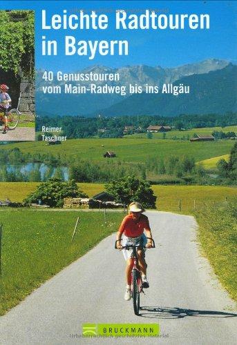 9783765442988: Leichte Radtouren in Bayern: 40 Genusstouren vom Main-Radweg bis ins Allg�u