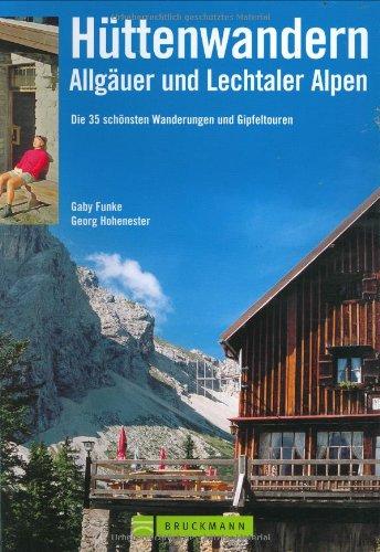 9783765443374: Hüttenwandern in den Allgäuer und Lechtaler Alpen. Genusstouren