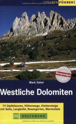 9783765444760: Westliche Dolomiten: 73 Gipfeltouren, H�henwege, Klettersteige mit Sella, Langkofel, Rosengarten, Marmolada