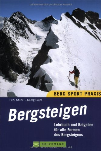 9783765444845: Bergsteigen: Lehrbuch und Ratgeber für alle Formen des Bergsteigens