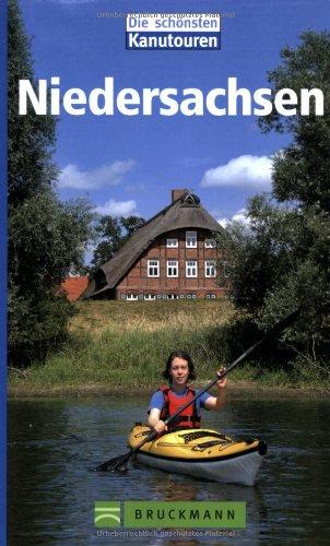 9783765445774: Die schönsten Kanutouren in Niedersachsen