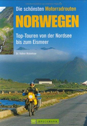 Die schönsten Motorradrouten Norwegen: Top-Touren von der: Wahmkow, Volker