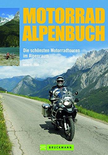 9783765446184: Das Motorrad-Alpenbuch: Die schönsten Motorradtouren im Alpenraum