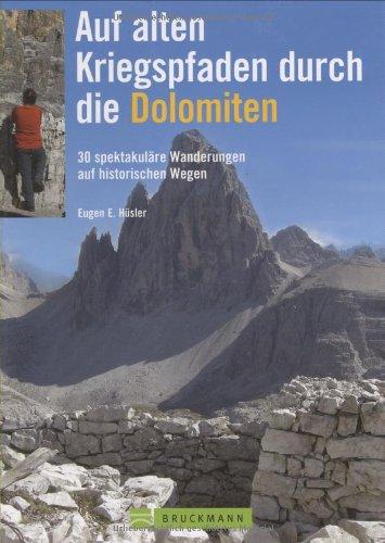 9783765446191: Auf alten Kriegspfaden durch die Dolomiten: 35 spektakuläre Wanderungen auf historischen Militärpfaden