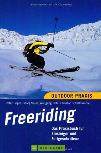 9783765447419: Freeriding: Ein Praxisbuch für Einsteiger und Fortgeschrittene
