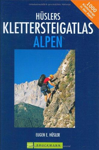 9783765447877: Hülsers Klettersteigatlas Alpen: Über 1000 Klettersteige in den Alpen