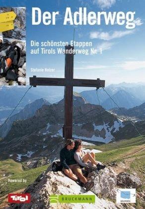 9783765447969: Der Adlerweg: Tirols Wanderweg Nr. 1 - Alle Etappen in einem Band