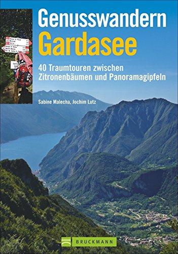 9783765448102: Genusswandern Gardasee: 40 Traumtouren zwischen Zitronenbäumen und Panoramagipfeln