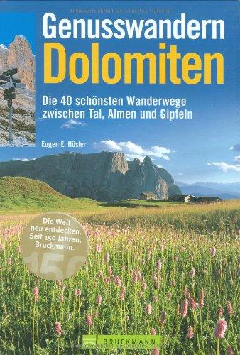 9783765448348: Genusswandern Dolomiten: Die 40 schönsten Wanderpfade zwischen Tal, Almen und Gipfeln