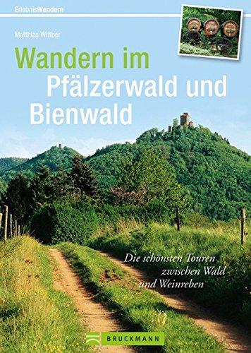 9783765448386: Wandern im Pfälzerwald und Bienwald: Die schönsten Touren zwischen Wald und Weinreben